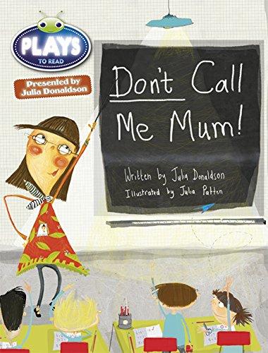 9781447927600: Julia Donaldson Plays Don't Call Me Mum!: Green/1b (Bug Club)