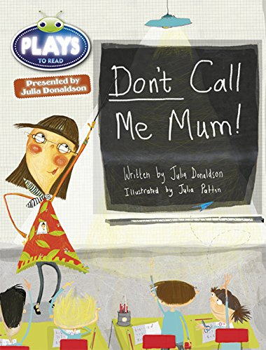 9781447927600: Julia Donaldson Plays Green/1B Don't Call Me Mum 6-pack (BUG CLUB)