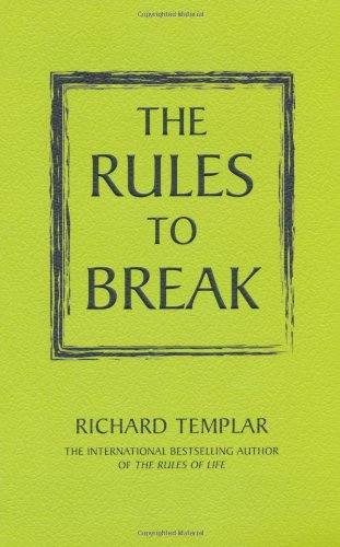 9781447929482: Rules to Break: A Personal Code for Living Your Life Your Way