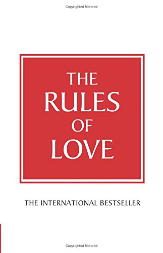 9781447929505: The Rules of Love:A personal code for happier, more fulfilling relationships: A Personal Code for Happier, More Fulfilling Relationships