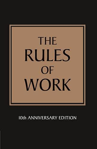 9781447929543: The Rules of Work : A Definitive Code for Personal Success
