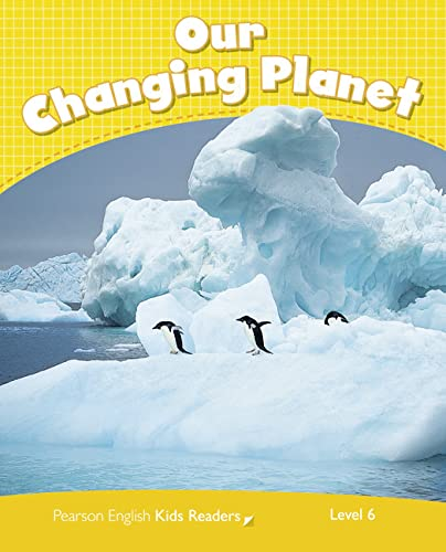 9781447944324: Level 6: Our Changing Planet CLIL AmE (Pearson English Kids Readers)