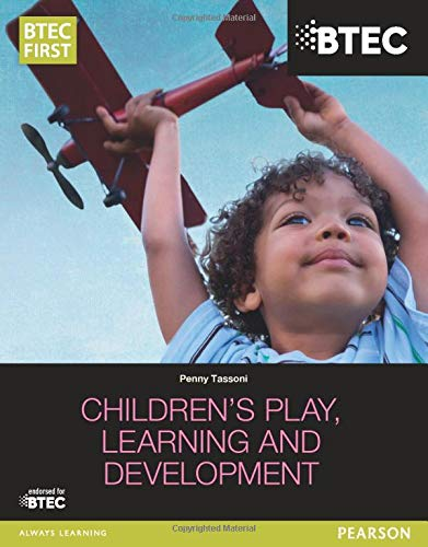9781447944614: BTEC Level 2 Firsts in Children's Play, Learning and Development Student Book