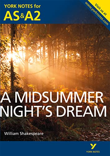A Midsummer Night's Dream: York Notes for AS & A2 (York Notes Advanced): Sherborne, ...