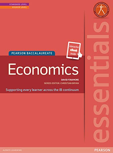 9781447950370: Essentials: Economics, Standard Level/Higher Level (Student Book with eText Access Code) (Pearson Baccalaureate) (Pearson International Baccalaureate Essentials)