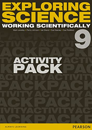 Exploring Science: Working Scientifically Activity Pack Year 9 (Exploring Science 4): Johnson, P., ...