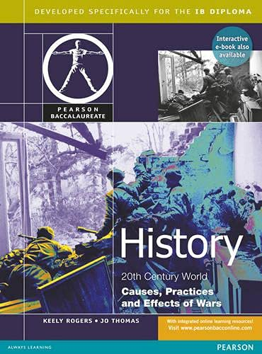 9781447960430: Pearson Baccalaureate History Causes Practices and Effects of War Print and Ebook Bundle (Pearson International Baccalaureate Diploma: International Editions)