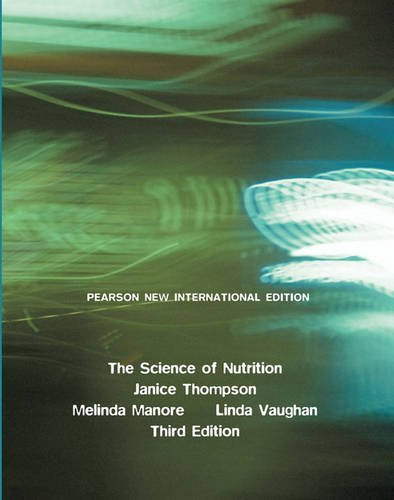 9781447963257: Science of Nutrition Pearson New International Edition, plus MasteringNutrition without eText