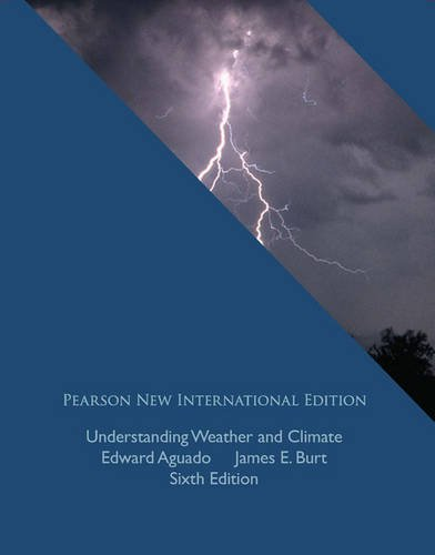9781447964100: Understanding Weather and Climate Pearson New International Edition, plus MyMeterologyLab without eText