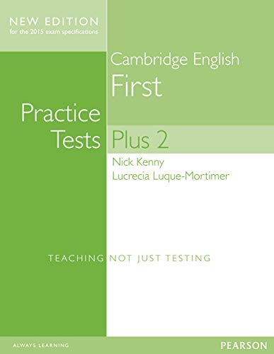 Cambridge First Practice Tests Plus New Edition: Kenny, Nick, Luque-Mortimer,