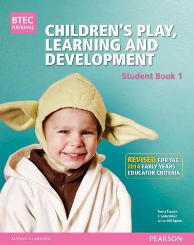 9781447970965: BTEC Level 3 National Children's Play, Learning & Development Student Book 1 (Early Years Educator): Revised for the Early Years Educator criteria (BTEC National CPLD (EYE) 2014)