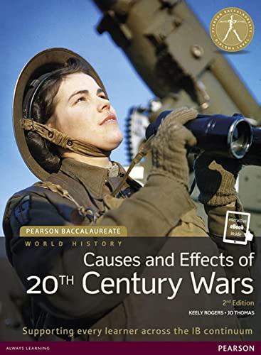 9781447984153: World History - Causes and Effects of the 20th Century Wars, for the IB Diploma (Student Book with eText Access Code) (Pearson Baccalaureate) (2nd Diploma: International Editions)