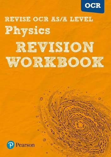 REVISE OCR AS/A Level Physics Revision Workbook: For the 2015 Qualifications (REVISE OCR GCE ...