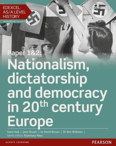 Edexcel AS/A Level History, Paper 1&2: Nationalism, Dictatorship and Democracy in 20th ...