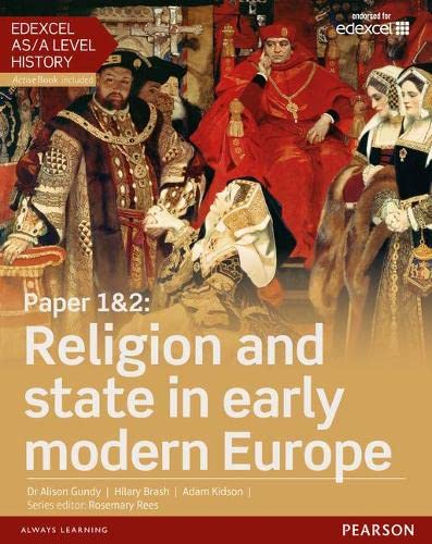 9781447985310: Edexcel AS/A Level History, Paper 1&2: Religion and state in early modern Europe Student Book + ActiveBook (Edexcel GCE History 2015)