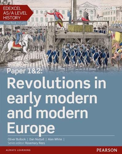 9781447985327: Edexcel AS/A Level History, Paper 1&2: Revolutions in early modern and modern Europe Student Book + ActiveBook (Edexcel GCE History 2015)