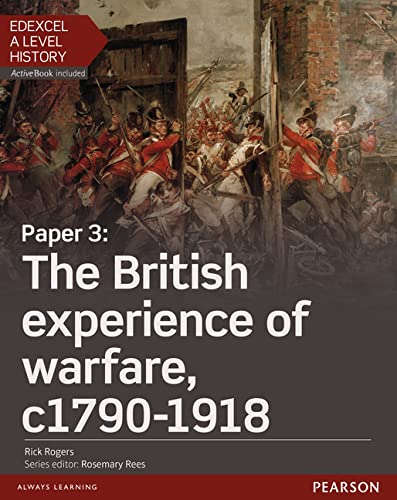 9781447985440: Edexcel A Level History, Paper 3: The British experience of warfare c1790-1918 Student Book + ActiveBook (Edexcel GCE History 2015)