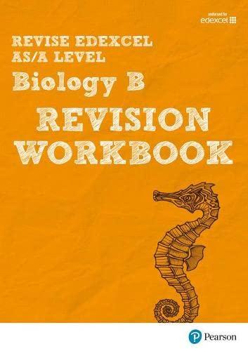 9781447989936: Revise Edexcel AS/A Level Biology B Revision Workbook (REVISE Edexcel GCE Science 2015)
