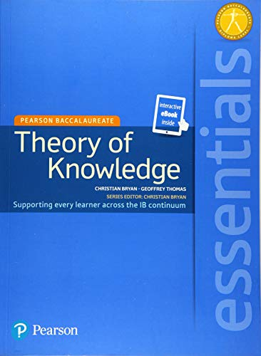 9781447990703: Essentials: Theory of Knowledge, for the IB Diploma (Student Book with eText Access Code), for the IB Diploma (Pearson Baccalaureate) (Pearson International Baccalaureate Essentials)