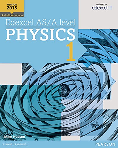 9781447991182: Edexcel AS/A level Physics Student Book 1 + ActiveBook (Edexcel GCE Science 2015)