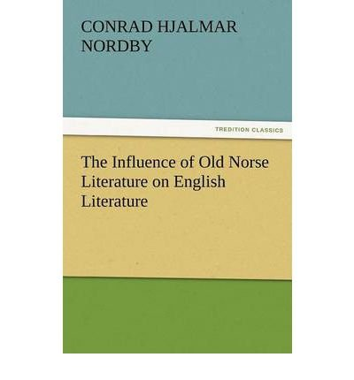 9781448001613: The Influence of Old Norse Literature on English Literature