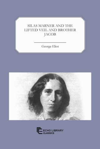 Silas Marner, the Lifted Veil and Brother Jacob (1448017661) by Eliot, George