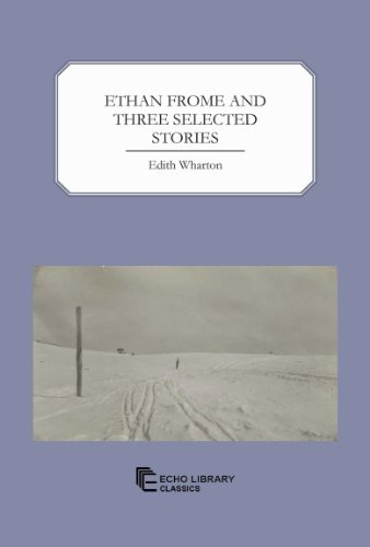 9781448018123: Ethan Frome and Three Selected Stories