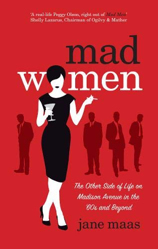 9781448125982: [Mad Women: The Other Side of Life on Madison Avenue in the '60s and Beyond] [by: Jane Maas]