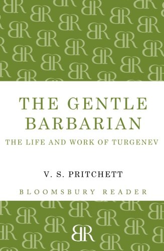 9781448200627: The Gentle Barbarian: The Life and Work of Turgenev