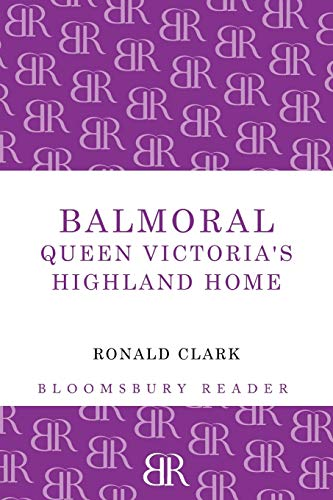 9781448201013: Balmoral: Queen Victoria's Highland Home