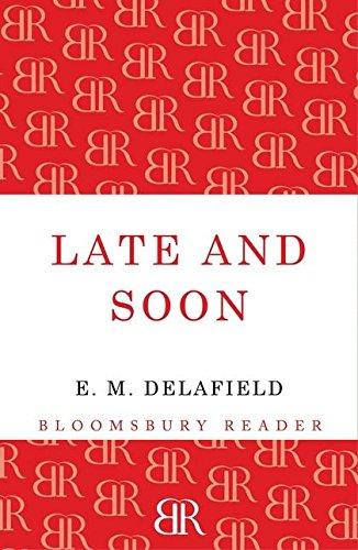 Late and Soon: E. M. Delafield