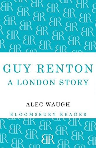 Guy Renton: A London Story: Alec Waugh