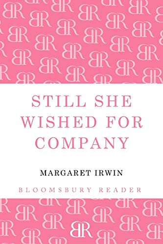 Still She Wished for Company: Margaret Irwin