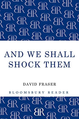 9781448205264: And We Shall Shock Them: The British Army in the Second World War