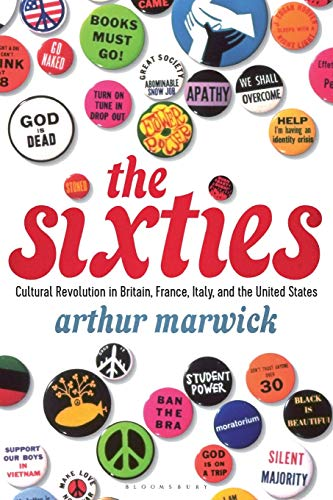 9781448205738: The Sixties: Cultural Revolution in Britain, France, Italy, and the United States, c.1958-c.1974