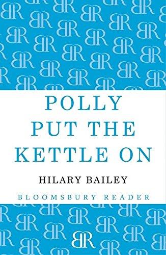 Polly Put the Kettle On: Hilary Bailey