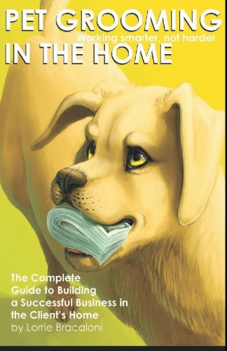 9781448600328: Pet Grooming in the Home Working Smarter not Harder