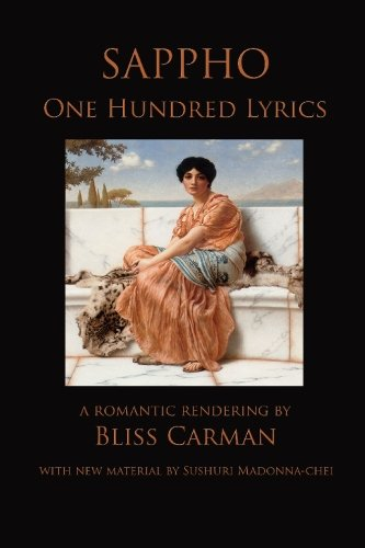 9781448600373: Sappho: One Hundred Lyrics: A Romantic Rendering by Bliss Carman