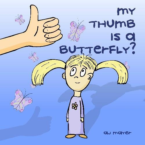 My Thumb is a Butterfly?: Mayer, AJ