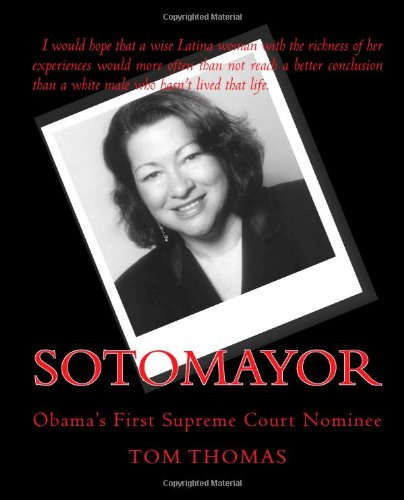 Sotomayor: Obama's First Supreme court Nominee: Thomas, Tom