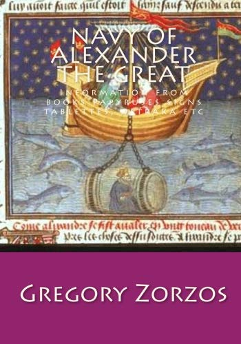 Navy of Alexander the Great: Information from: Gregory Zorzos