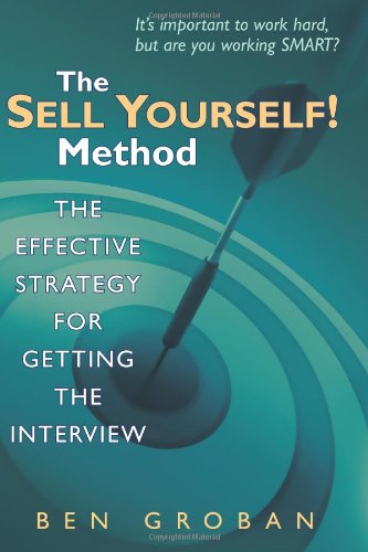 9781448605767: The Sell Yourself! Method: The Effective Strategy for Getting the Interview