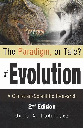 9781448605828: The Paradigm, or Tale? of Evolution: A Christian-Scientific Research