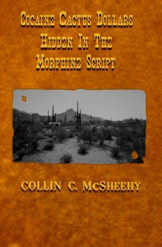 9781448607068: Cocaine Cactus Dollars Hidden in the Morphine Script