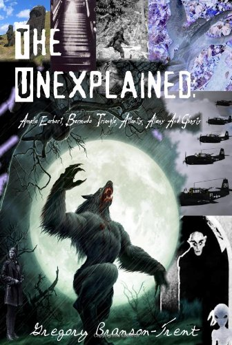 9781448607341: The Unexplained: Amelia Earhart, Bermuda Triangle, Atlantis, Aliens And Ghosts