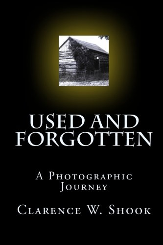 9781448607761: Used and Forgotten: A Photographic Journey