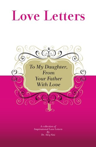 9781448608218: To My Daughter, From Your Father With Love: A Collection Of Inspirational Love Letters