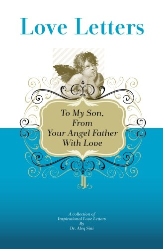 9781448608539: To My Son, From Your Angel Father With Love: A Collection Of Inspirational Love Letters