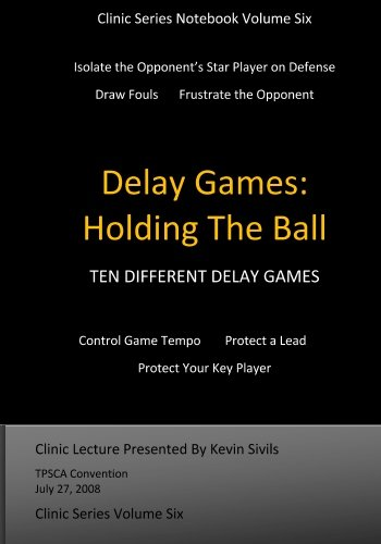 9781448609376: Delay Games: Holding The Ball Ten Different Delay Games: Ten Different Delay Games