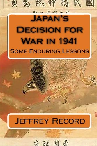 9781448610716: Japan's Decision for War in 1941: Some Enduring Lessons